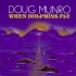 munro-doug-when-dolphins-fly