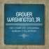 washington-jr-grover-the-complete-columbia-albums-collection